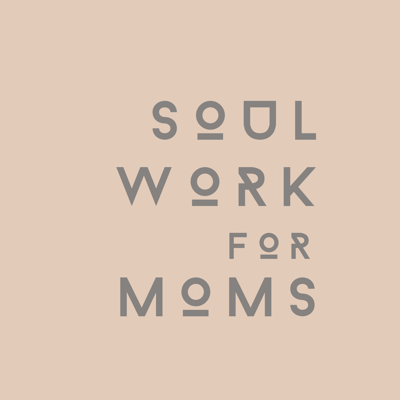 Soul Work For Moms: Evolution Through Mothering